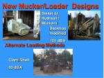 new mucker loader designs