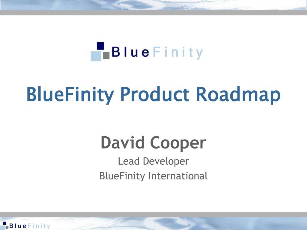 bluefinity product roadmap l.