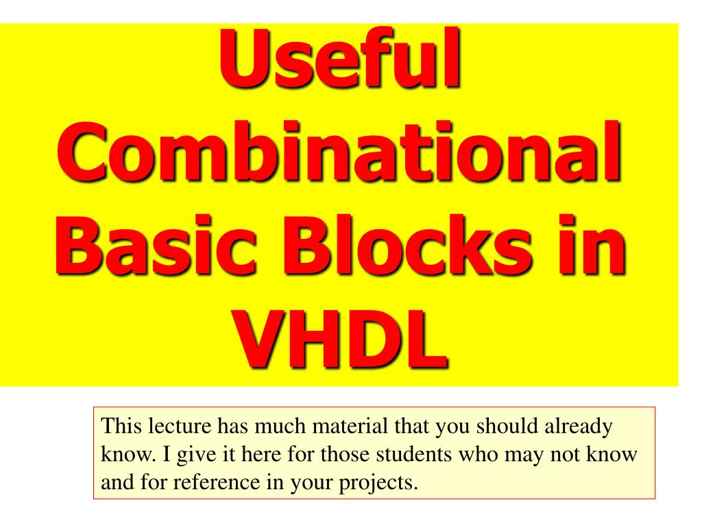 useful combinational basic blocks in vhdl l.