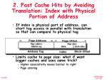 2 fast cache hits by avoiding translation index with physical portion of address