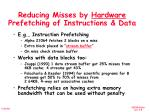 reducing misses by hardware prefetching of instructions data