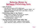 reducing misses by software prefetching data