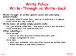write policy write through vs write back