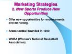 marketing strategies 2 new sports produce new opportunities