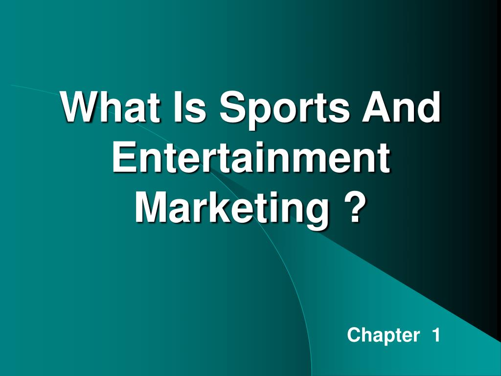 what is sports and entertainment marketing l.