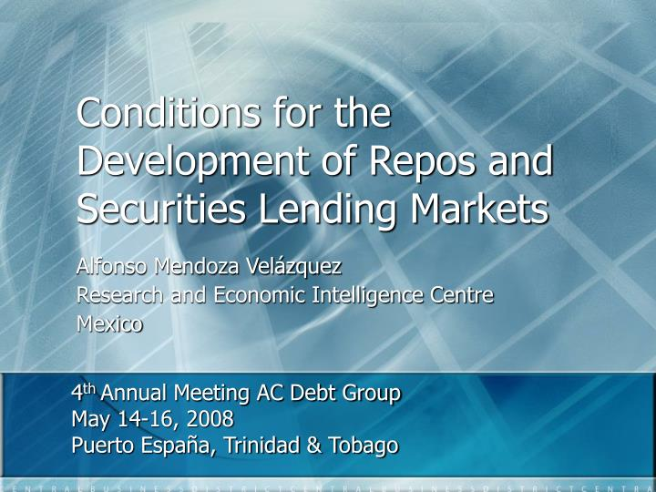 conditions for the development of repos and securities lending markets n.