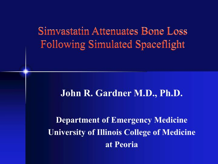 simvastatin attenuates bone loss following simulated spaceflight n.