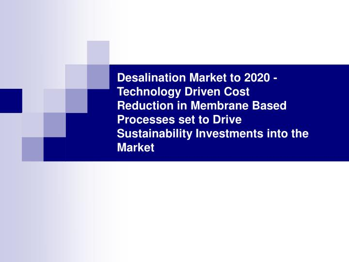 Desalination Market to 2020 - Technology Driven Cost