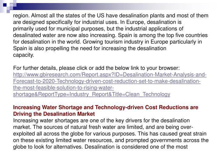 Region. Almost all the states of the US have desalination plants and most of them are designed speci...