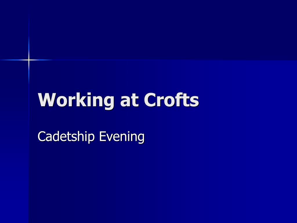 working at crofts l.