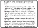 faith in the invisible hebrews 11