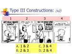 type iii constructions x2