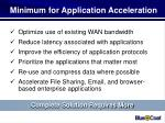 minimum for application acceleration