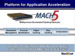 platform for application acceleration