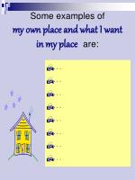 some examples of my own place and what i want in my place are