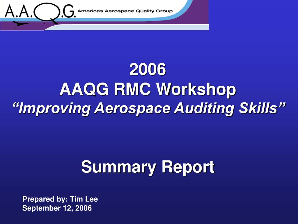 2006 aaqg rmc workshop improving aerospace auditing skills summary report l.