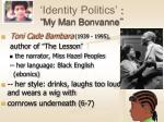 identity politics my man bonvanne