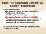 race anti essentialist definition vs literary appropriation14