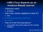 1 nn s four aspects as an instance based learner