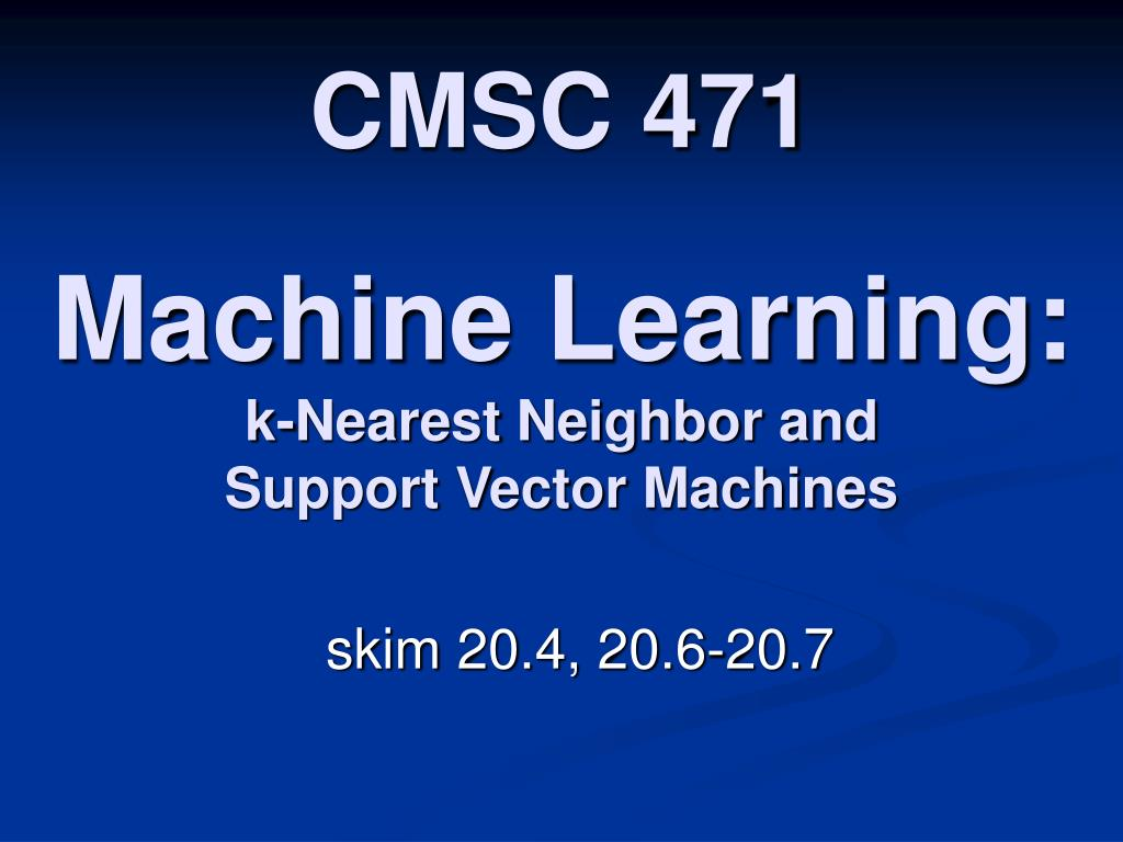 machine learning k nearest neighbor and support vector machines l.