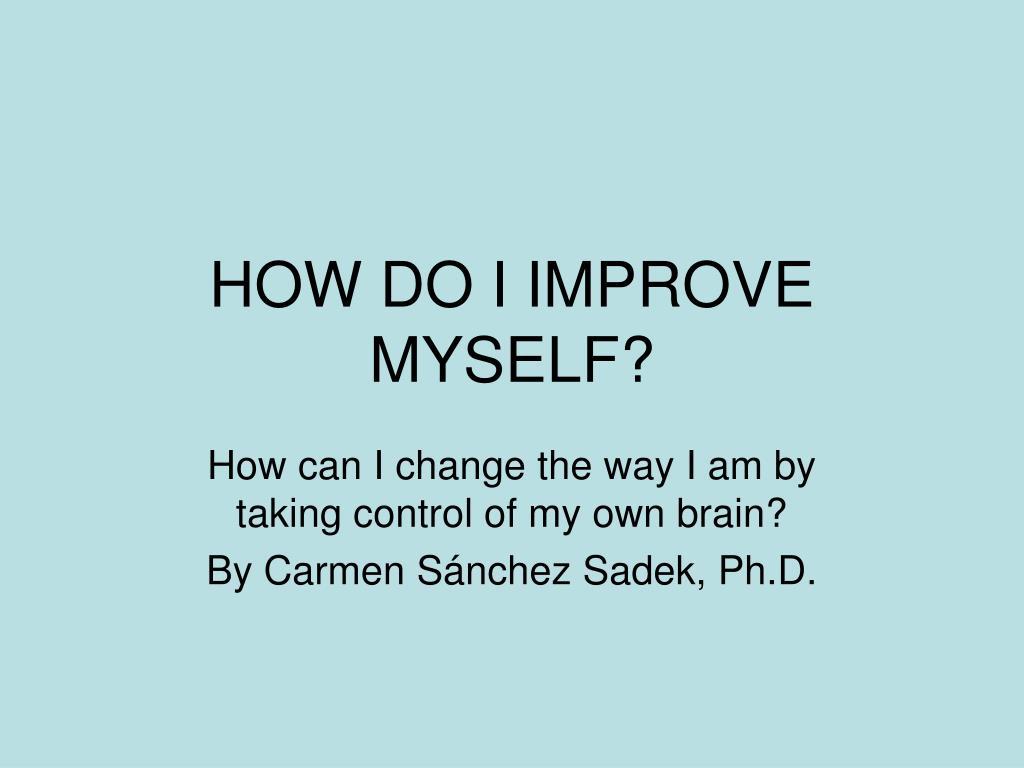how do i improve myself l.