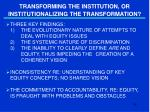 transforming the institution or institutionalizing the transformation1