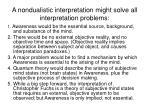 a nondualistic interpretation might solve all interpretation problems