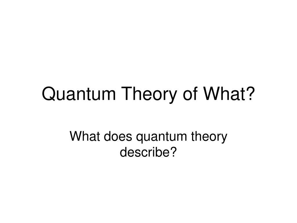 quantum theory of what l.