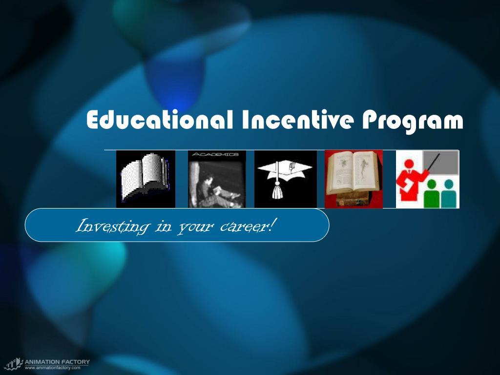 educational incentive program l.