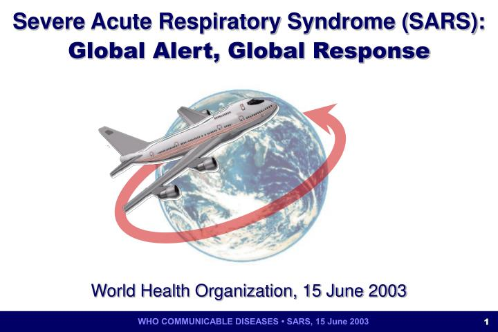 Severe acute respiratory syndrome sars global alert global response