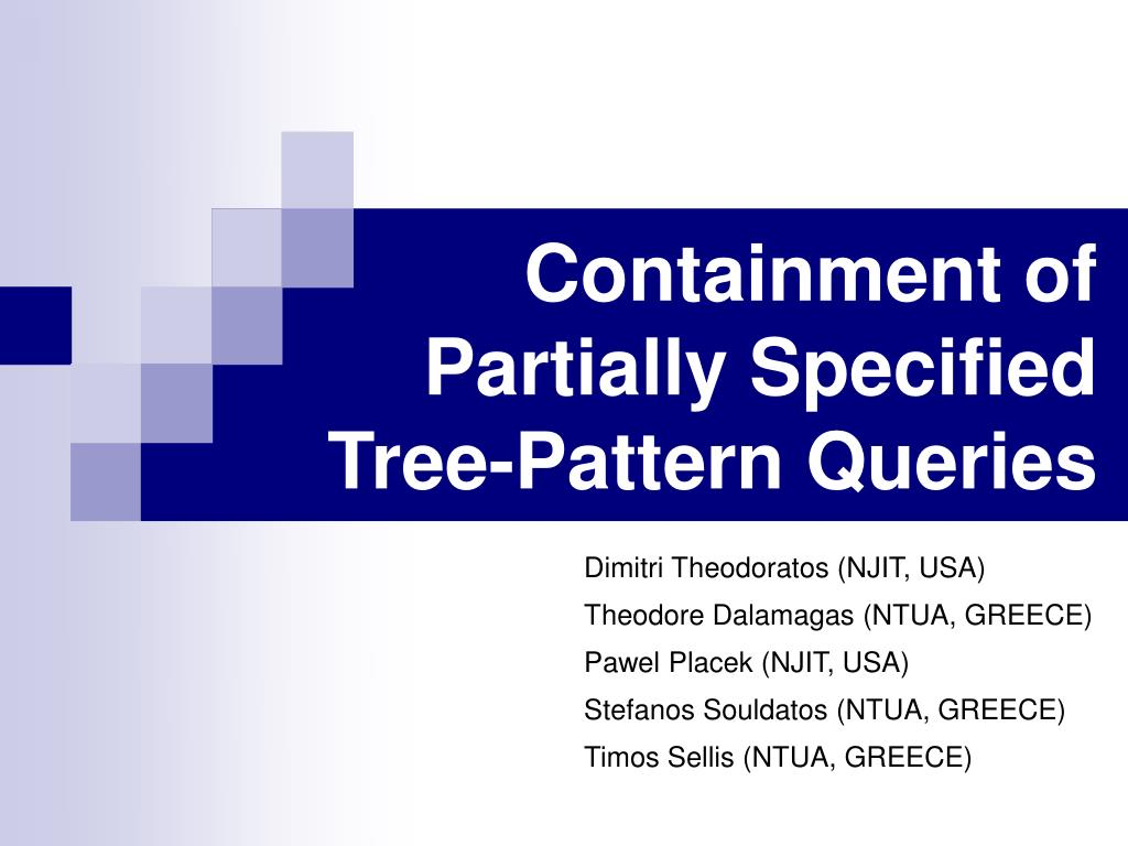 containment of partially specified tree pattern queries l.