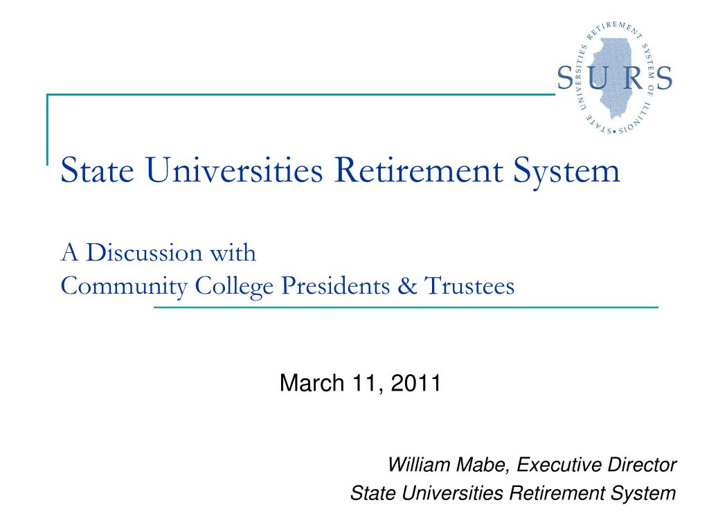 state universities retirement system a discussion with community college presidents trustees l.