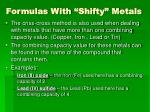 formulas with shifty metals
