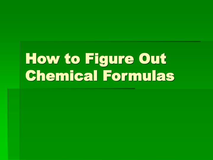 how to figure out chemical formulas n.
