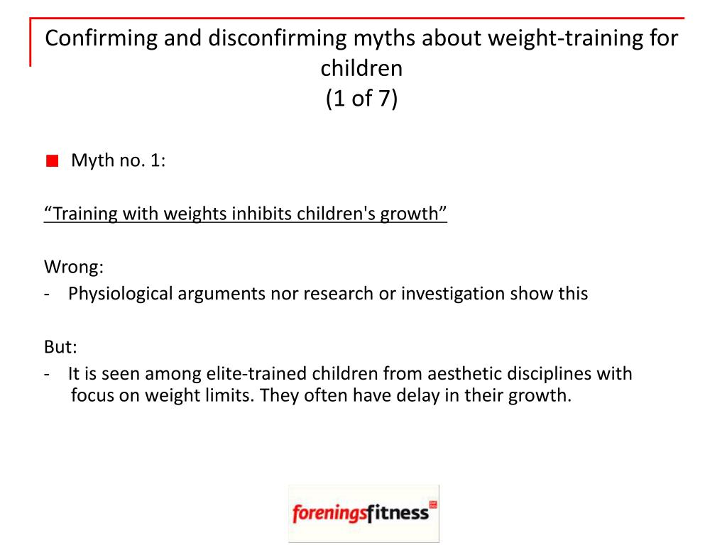 confirming and disconfirming myths about weight training for children 1 of 7 l.