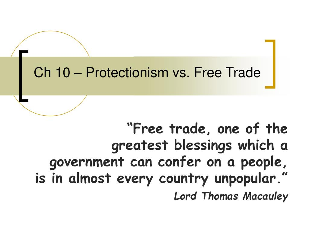ch 10 protectionism vs free trade l.