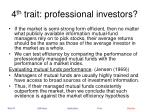 4 th trait professional investors