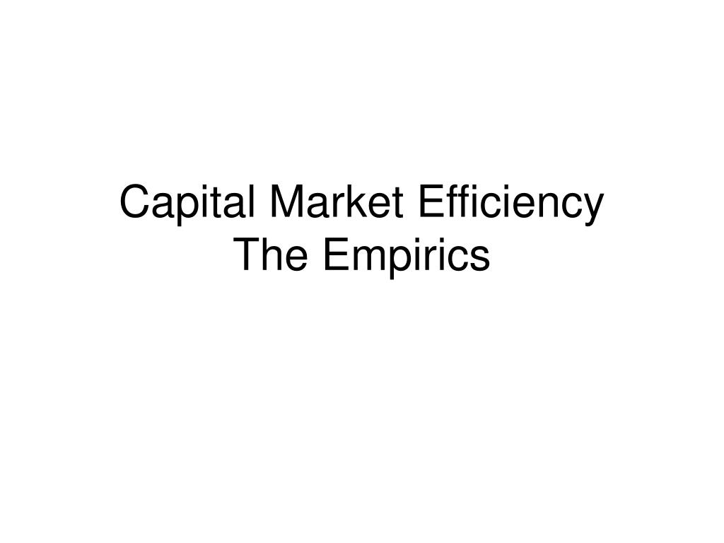 capital market efficiency the empirics l.