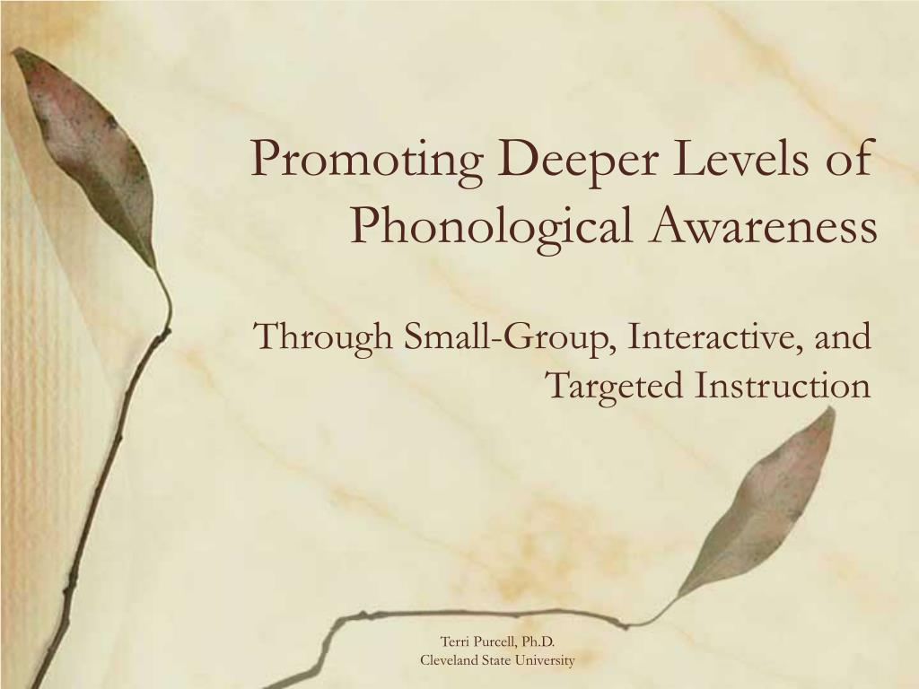 promoting deeper levels of phonological awareness l.