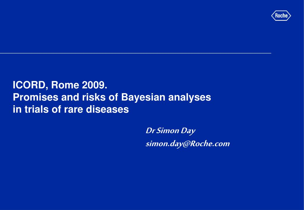 icord rome 2009 promises and risks of bayesian analyses in trials of rare diseases l.