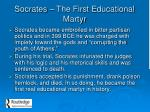 socrates the first educational martyr