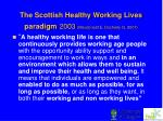 the scottish healthy working lives paradigm 2003 macdonald e docherty g 2007