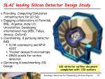 slac leading silicon detector design study
