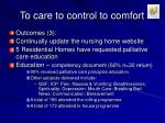 to care to control to comfort11