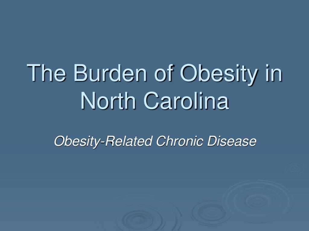 the burden of obesity in north carolina l.