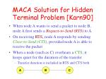 maca solution for hidden terminal problem karn90