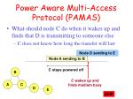 power aware multi access protocol pamas
