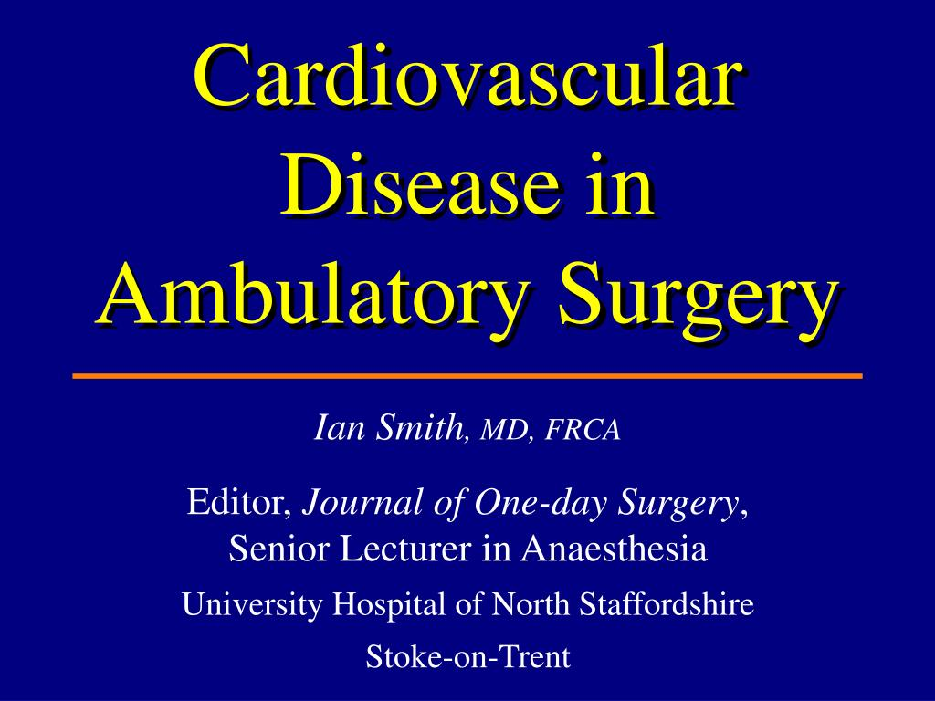 cardiovascular disease in ambulatory surgery l.