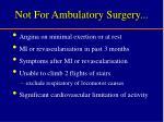 not for ambulatory surgery