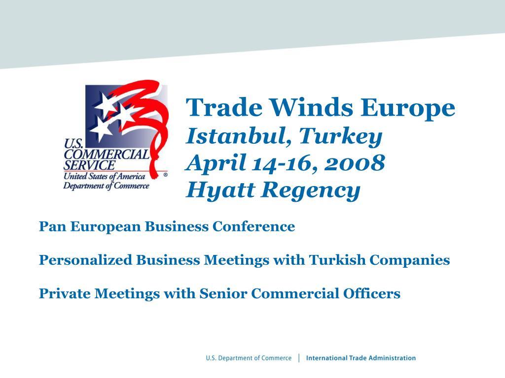trade winds europe istanbul turkey april 14 16 2008 hyatt regency l.